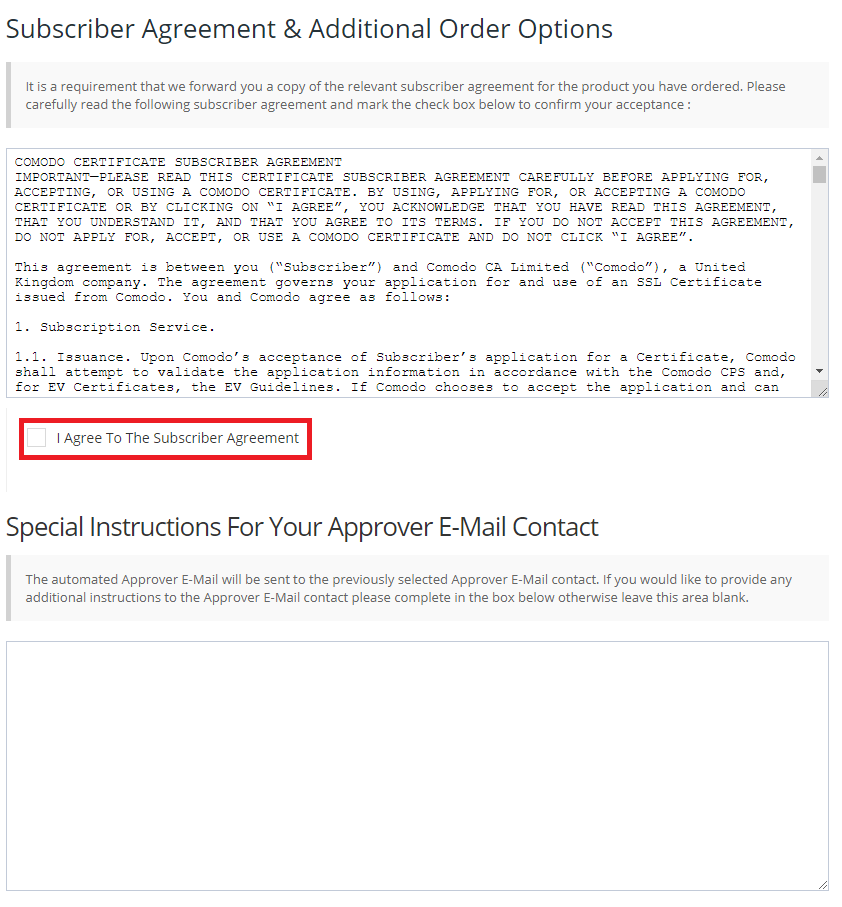 Reading the Subscriber Agreement and selecting 'I Agree To The Subscriber Agreement'. Adding any instructions for the Approver E-Mail contact.